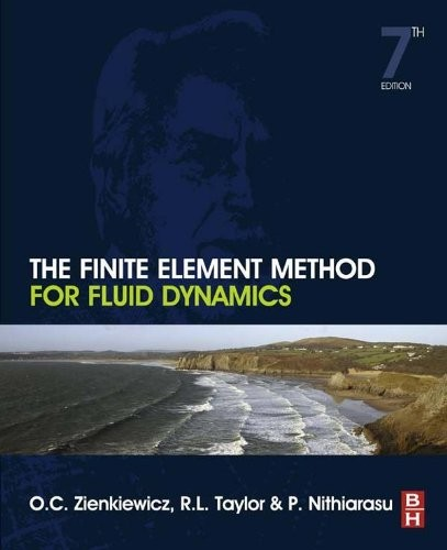 The Finite Element Method for Fluid Dynamics, 7th Edition