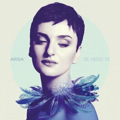 Arisa - Se Vedo Te (2014)