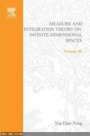 Measure and integration theory on infinite-dimensional spaces, Volume 48
