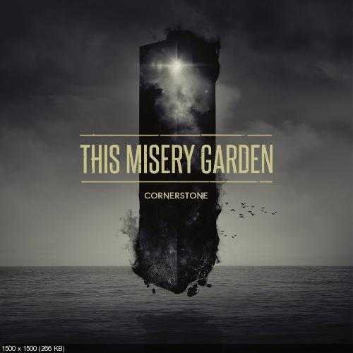 This Misery Garden - Cornerstone (2013)