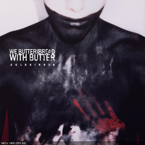 We Butter The Bread With Butter - Goldkinder (Deluxe Edition) (2013)