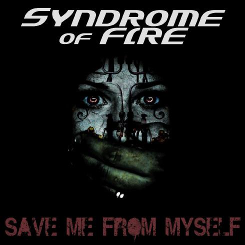 Syndrome of Fire - Save Me from Myself (EP) (2013)