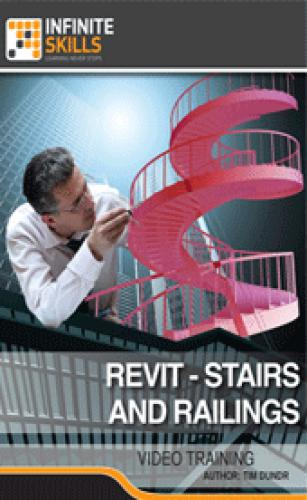 Infiniteskills - Revit - Stairs and Railings by Tim Dundr