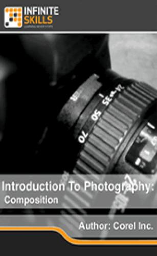 InfiniteSkills - Introduction To Photography: Composition Training Video
