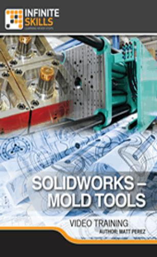 Infiniteskills - SolidWorks - Mold Tools Training Video