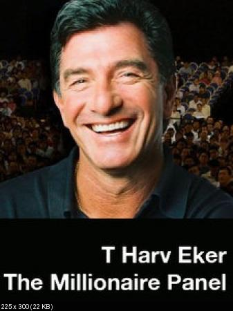 T Harv Eker - The Millionaire Panel (Repost)